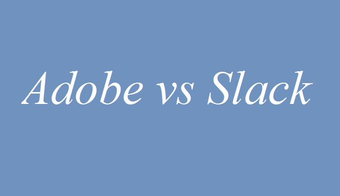 Adobe vs Slack