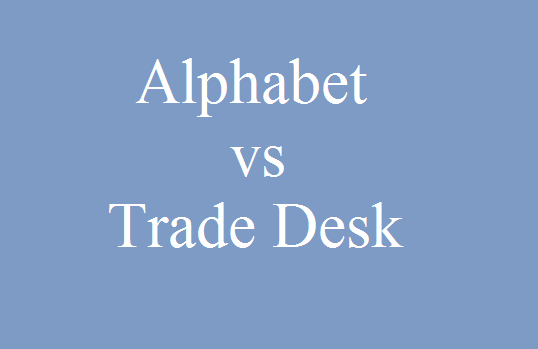 alphabet vs trade desk