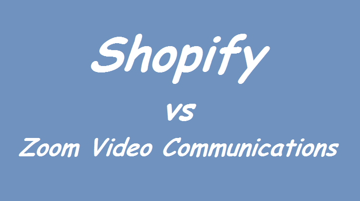 Shopify vs Zoom Video Communications